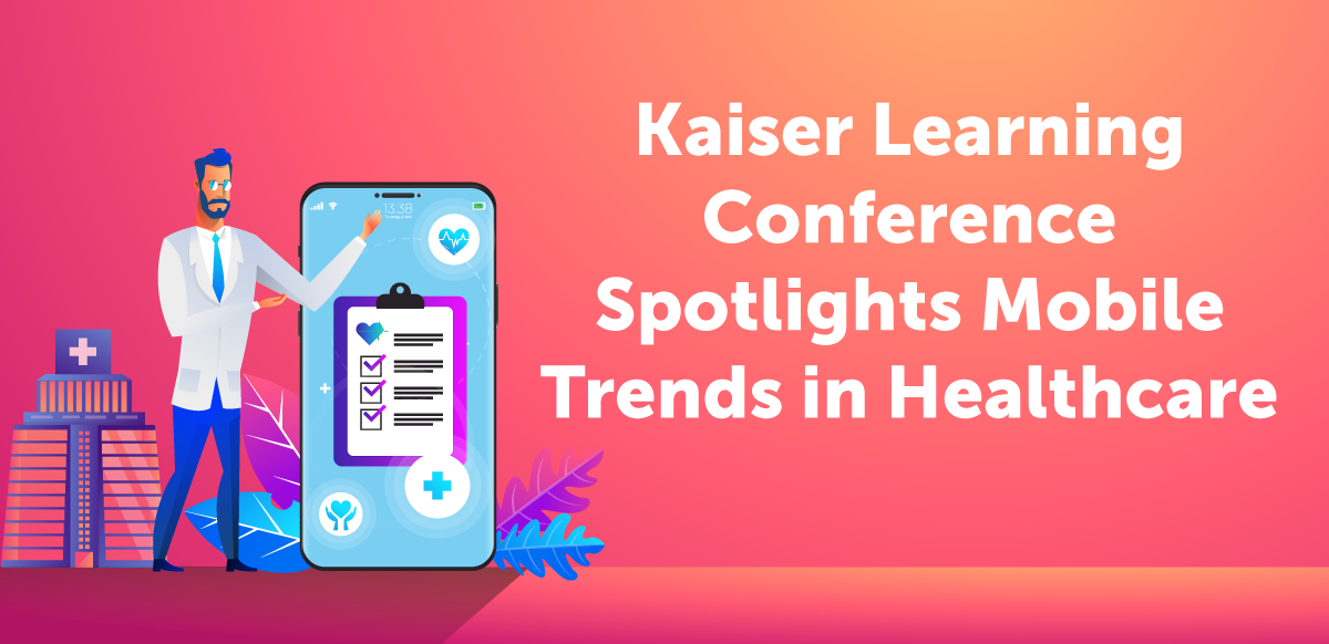 Kaiser learning Conference Spotlights Mobile Trends in Healthcare