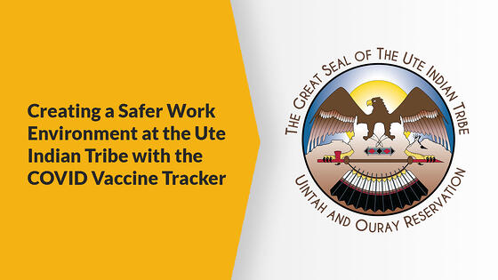 Creating a Safer Work Environment at the Ute Indian Tribe with the COVID Vaccine Tracker