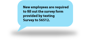 New employees are required to fill out the survey form provided by texting Silgan Survey to 56512.