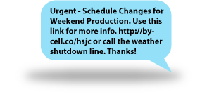 Urgent - Schedule Changes for Weekend Production. Use this link for more info. http://bycell.co/hsjc or call the weather shutdown line. Thanks!